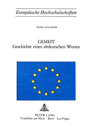 Gemeit- Geschichte eines altdeutschen Wortes (Europäische Hochschulschriften / European University...