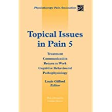 Topical Issues in Pain 5: Treatment Communication Return to Work Cognitive Behavioural Pathophysiology