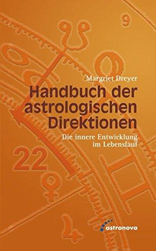 Handbuch der astrologischen Direktionen: Die innere Entwicklung im Lebenslauf