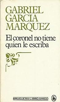 El coronel no tiene quien le escriba par Gabriel García Márquez