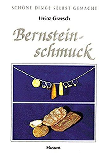 Bernsteinschmuck: Schöne Dinge selbst gemacht