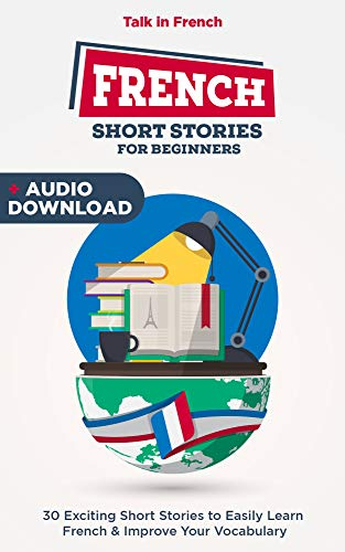 Couverture du livre French Short Stories for Beginners: 30 Captivating Short Stories to Easily Learn  French & Improve Your Vocabulary (Bilingual French t. 1)