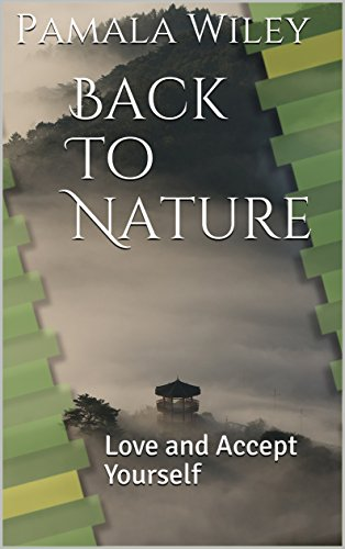back-to-nature-love-and-accept-yourself-english-edition