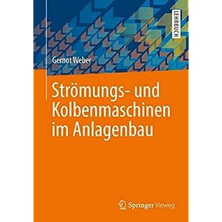 Strömungs- und Kolbenmaschinen im Anlagenbau (German Edition)