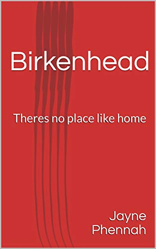 Birkenhead: Theres no place like home (English Edition)