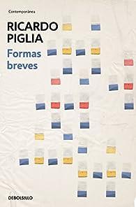 Formas breves par  Ricardo Piglia