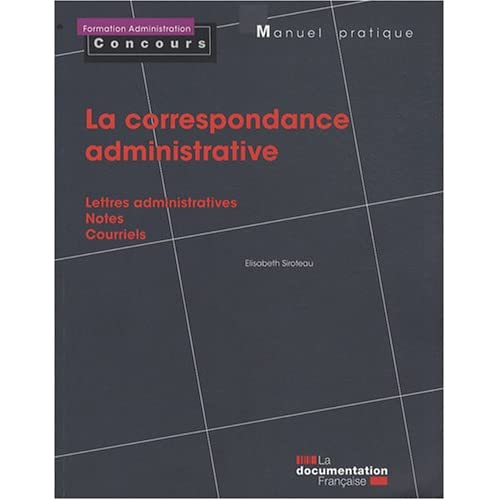 La correspondance administrative. Lettres administratives. Notes. Courriels
