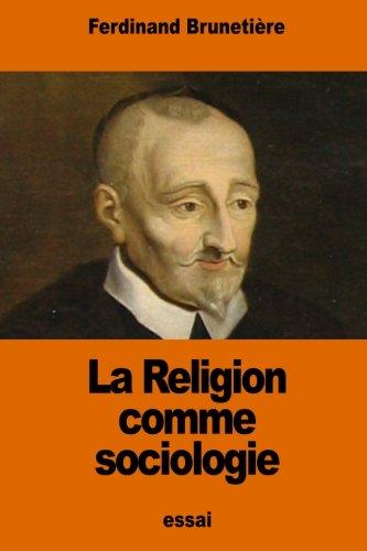 La Religion comme sociologie par Ferdinand Brunetière