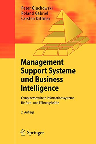 Management Support Systeme und Business Intelligence. Computergestützte Informationssysteme für Fach- und Führungskräfte -