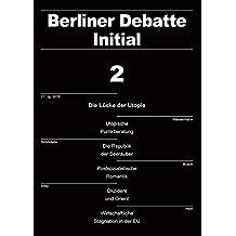 Die Lücke der Utopie. Kritik, Ermächtigung, Trost: Berliner Debatte Initial 2/2016 (Berliner Debatte Initial / Zeitschrift für sozialwissenschaftlichen Diskurs)