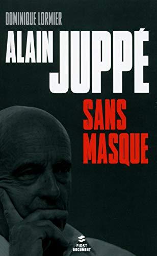 Alain Juppé sans masque par Dominique LORMIER