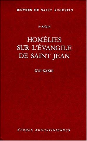 Homélies sur l'évangile de Saint Jean XVII-XXXIII par Saint Augustin