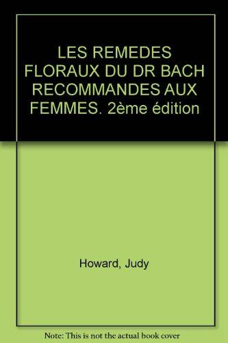 LES REMEDES FLORAUX DU DR BACH RECOMMANDES AUX FEMMES. 2ème édition