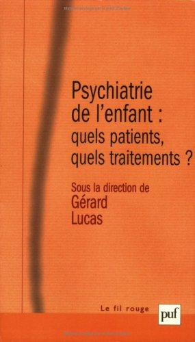 Psychiatrie de l'enfant : Quels patients, quels traitements ? par Collectif