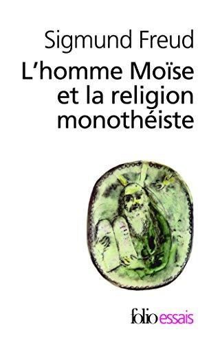 L'homme Moïse et la religion monothéiste par Sigmund Freud