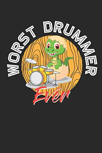 Worst Drummer Ever: Dot Grid Drumer Composition Notebook to Take Notes at Work. Dotted Bullet Point Diary, To-Do-List or Journal For Men and Women.