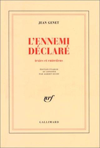 Lennemi déclaré: Textes et entretiens (Ouevres complètes de Jean Genet)