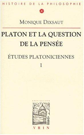 Platon et la question de la pensée (Etudes platoniciennes, 1)