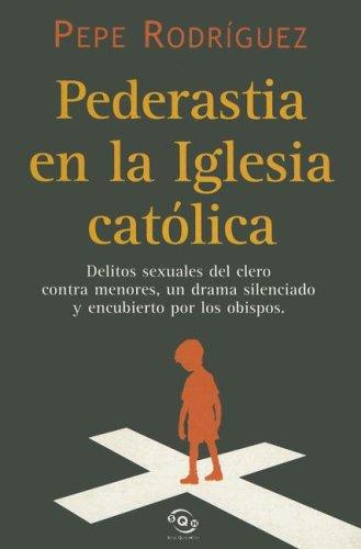 Pederastia en la Iglesia Católica (Sine Qua Non) por Pepe Rodriguez