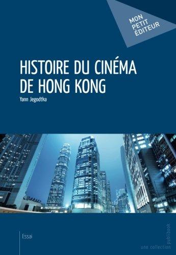 Histoire du cinéma de Hong Kong par Yann Jegodtka