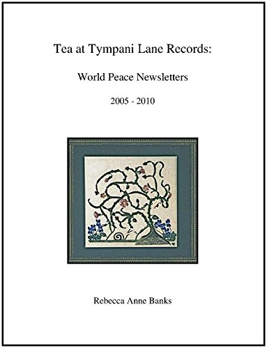 Tea at Tympani Lane Records: World Peace Newsletters, 2005 -2010 (English Edition) (Lane Company Records)