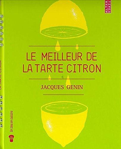Le meilleur de la tarte au citron de Jacques Genin (14 octobre 2010) Relié