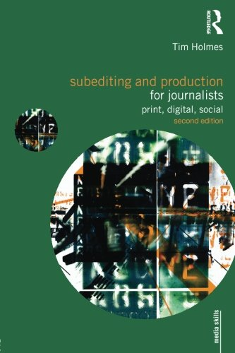 Subediting and Production for Journalists (Media Skills)