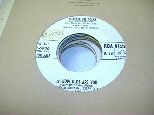LARRY BEST / LILA & RONNIE 45 RPM Pizza Pie Polka / How Oldt Are You / School / My Heart Is Breaking Pizza Pie