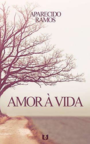 Amor à Vida (Portuguese Edition)