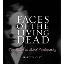 Faces of the Living Dead: The Belief in Spirit Photography