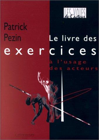 Patrick Pezin - Le livre des exercices à l'usage des