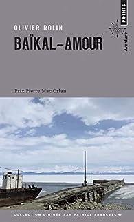 Baïkal-Amour par Olivier Rolin