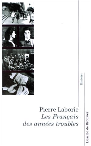 Les Français des années troubles. De la guerre d'Espagne à la Libération