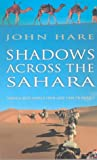 Shadows across the Sahara: With Camels from Tripoli to Lake Chad