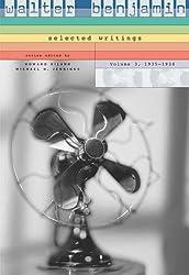 Walter Benjamin: 1935-1938 v. 3: Selected Writings