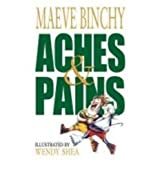 Aches and Pains by Maeve Binchy (1999-09-01)