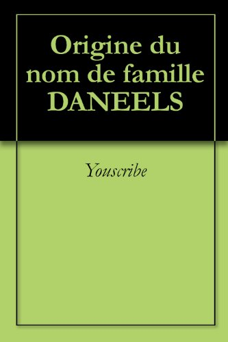 Téléchargement Origine du nom de famille DANEELS (Oeuvres courtes) epub pdf
