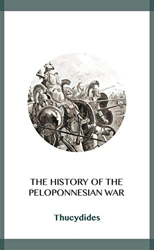 The History of the Peloponnesian War (English Edition)