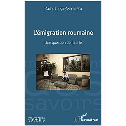 L'émigration roumaine: Une question de famille (Mouvement des Savoirs)