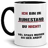 Geschenk-Tasse zum Ruhestand mit Lustigem Spruch:Du Nicht! / Rente/Rentner / Pension/Abschieds-Geschenk/Innen & Henkel Schwarz