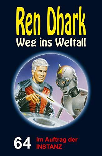 64 (Ren Dhark - Weg ins Weltall 64: Im Auftrag der INSTANZ)