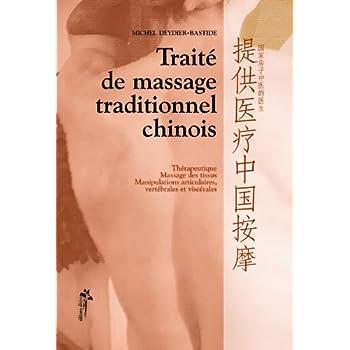 Traité de massage traditionnel chinois : Thérapeutique, massage des tissus, manipulations articulaires, vertébrales et viscérales