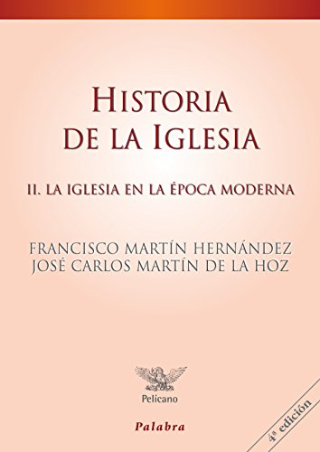 Historia de la iglesia /  Church History: La Iglesia En La Epoca Moderna / the Church in the Modern Times: 2