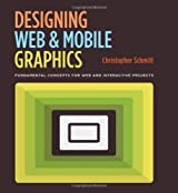Designing Web and Mobile Graphics: Fundamental Concepts for Web and Interactive Projects (Voices That Matter) by Christopher Schmitt (21-Dec-2012) Paperback