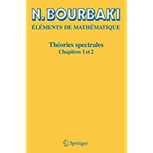 Theories Spectrales: Chapitres 1 et 2 (French Edition): Chapitres 1-2