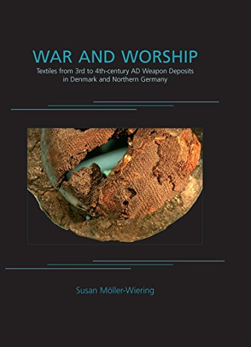War and Worship: Textiles from 3rd to 4th-century AD Weapon Deposits in Denmark and Northern Germany (ANCIENT TEXTILES SERIES Book 9) (English Edition) Serie Textil