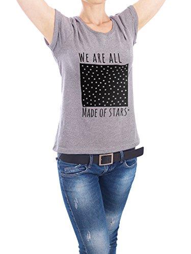 """Design T-Shirt Frauen Earth Positive """"Made of stars"""" - stylisches Shirt Typografie Natur von OHKIMIKO Grau"""