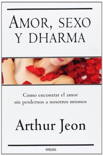 AMOR, SEXO Y DHARMA (VERGARA MILLENIUM)