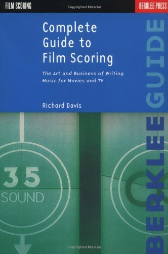 Complete Guide to Film Scoring (English Edition)