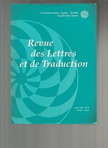Revue Des Lettres Et De La Traduction N° 5 : Trauduction Vecteur De Dialogue Entre Cultures - Difficulté En Traduction- Traducteur Est Il Un Traite -Erreur En Traduction- Terminologie,Traduction. .